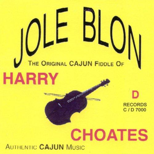 Jole Blon: The Original Cajun Fiddle of Harry ()