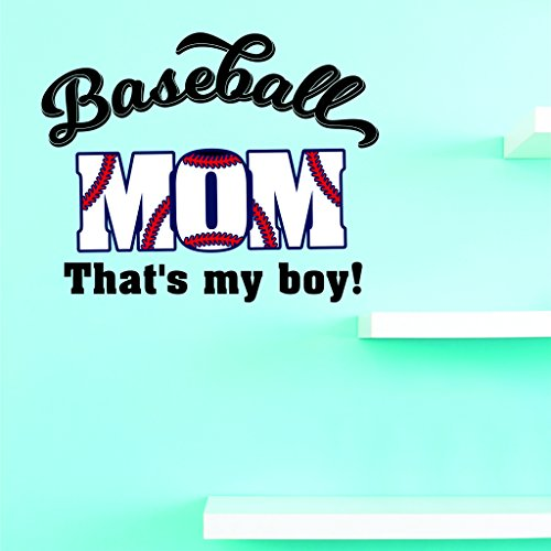 Design with Vinyl JER 2300 2 Hot New Decals Baseball mom. That's my boy. Wall Art Size: 16 Inches x 24 Inches Color: Multi, 16