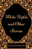 download ebook white nights and other stories: by fyodor dostoyevsky - illustrated pdf epub
