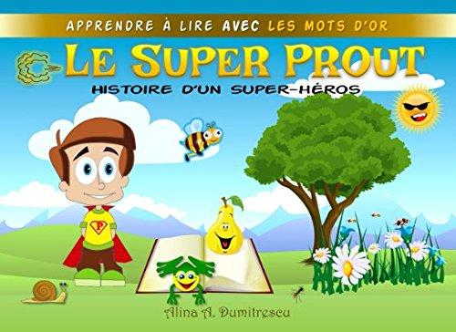 Le Super Prout: Histoire dun Super-hros (Apprendre  lire avec les Mots dOr) (French Edition)