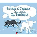 Le loup et l'agneau et 3 autres fables de La Fontaine