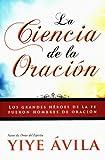 La Ciencia de la Oracion, Yiye Avila, 1560636335