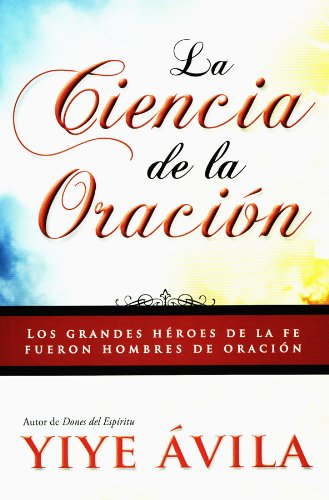 La Ciencia De La Oracion (Español) Tapa blanda
