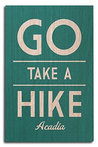 Lantern Press Acadia National Park, Maine - Go Take a Hike - Simply Said (10x15 Wood Wall Sign, Wall Decor Ready to Hang)