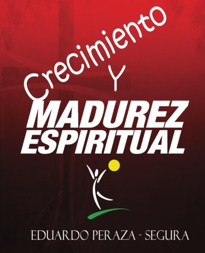 Crecimiento y Madurez Espiritual: Manual de discipulado (Spanish Edition) ebook
