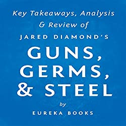 Guns, Germs, & Steel: The Fates of Human Societies by Jared Diamond
