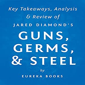 Guns, Germs, & Steel: The Fates of Human Societies by Jared Diamond Hörbuch