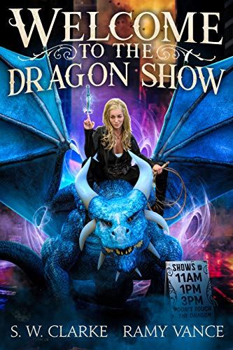 Welcome to the Dragon Show: An Urban Fantasy Event (Dragons and Other Mythical Creatures Book 1)