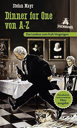 Dinner for One von A-Z: Das Lexikon zum Kult-Vergnügen