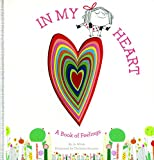 In My Heart: A Book of Feelings (Growing Hearts)