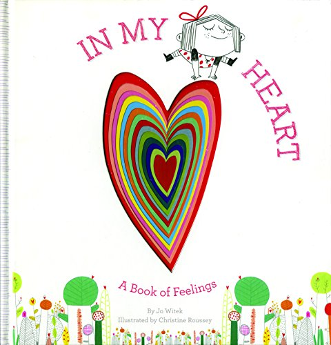 In My Heart: A Book of Feelings (Growing Hearts) (Activities Rhymes Kids Nursery For)