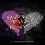 More than Exist | Bethany Lopez