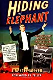 img - for Hiding the Elephant: How Magicians Invented the Impossible and Learned to Disappear Paperback September 15, 2004 book / textbook / text book