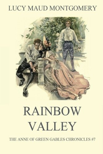 Rainbow Valley (The Anne of Green Gables Chronicles) (Volume 7) -  Lucy Maud Montgomery, Paperback