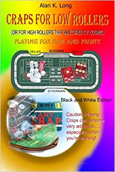 ##TXT## Craps For Low Rollers: Black And White Version. secure unless decir programs dominio