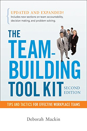 (The Team-Building Tool Kit: Tips and Tactics for Effective Workplace Teams)