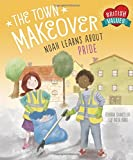 The Town Makeover: Noah Learns About Community Pride (British Values)