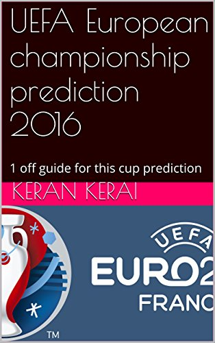 (UEFA European championship prediction 2016: 1 off guide for this cup prediction )
