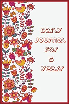 Daily Journal For 5 Years: 5 Years Of Memories, Blank Date No Month, 6 x 9, 365 Lined Pages
