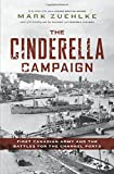 #7: The Cinderella Campaign: First Canadian Army and the Battles for the Channel Ports