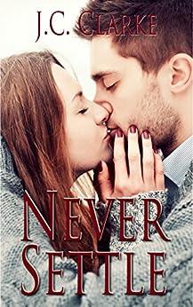 Never Settle by [Clarke, J.C.]