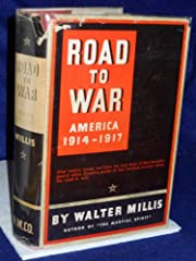 Road to War: American 1915-1917 de Walter…