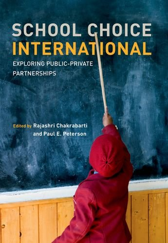 School Choice International: Exploring Public-Private Partnerships (MIT Press)