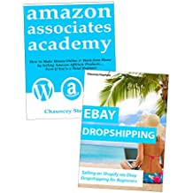 AMAZON EBAY ACADEMY: Sell Physical Products Online Without Capital and Inventory…Amazon Affiliate & Ebay Dropshipping Training