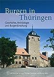 Jahrbuch der Stiftung Thuringer Schlosser und Garten / Burgen in Thuringen : Geschichte, Archaologie und Burgenforschung, Stiftung Thuringer Schlosser und Garten, Stiftung, 3795420083