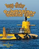Deep-Diving Submarines, Molly Aloian, 0778727289
