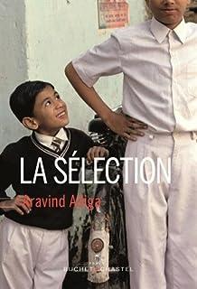 La sélection, Adiga, Aravind