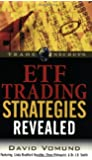 ETF Trading Strategies Revealed (Trade Secrets (Marketplace Books))