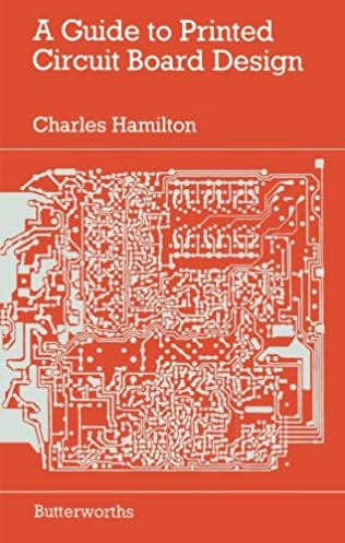 a guide to printed circuit board design charles hamilton rh amazon com