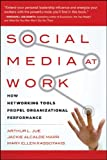 img - for Social Media at Work: How Networking Tools Propel Organizational Performance book / textbook / text book