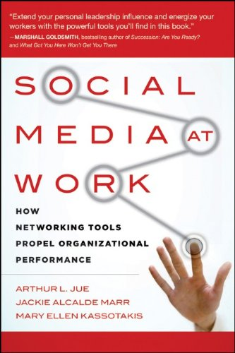 Social Media at Work: How Networking Tools Propel Organizational Performance