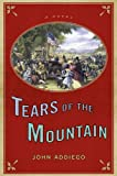 Tears of the Mountain by John Addiego front cover