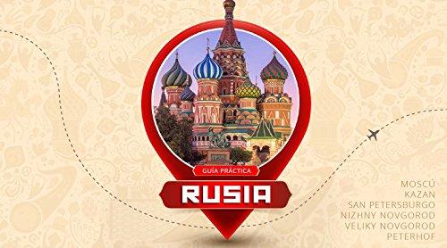 Guía Práctica Rusia: Informaciones básicas y tips viajeros sobre 6 ciudades (Spanish Edition)