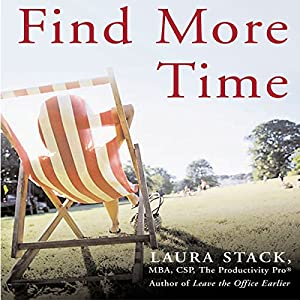 Find More Time: How to Get Things Done at Home, Organize Your Life, and Feel Great About It Audiobook