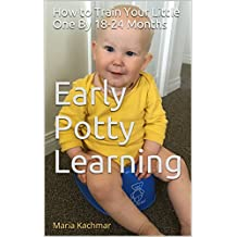 Early Potty Learning: How to Train Your Little One by 18-24 Months