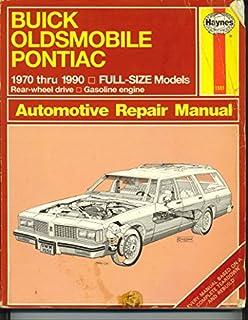 Buick, Oldsmobile, Pontiac Full-Size Models Owners Workshop Manual, 1970-1990