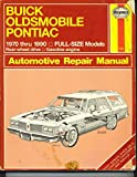 Buick, Oldsmobile, Pontiac Full-Size Models Owners Workshop Manual, 1970-1990 (Haynes Repair Manual Series)