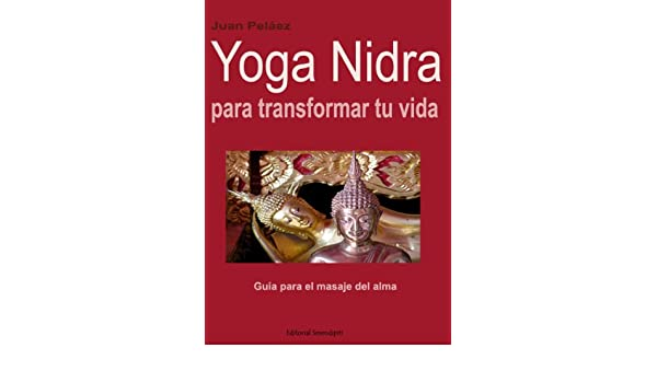 Amazon.com: Yoga Nidra (Spanish Edition) eBook: Juan Pelaez ...
