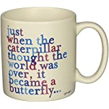 Quote Just When The Caterpillar Mug