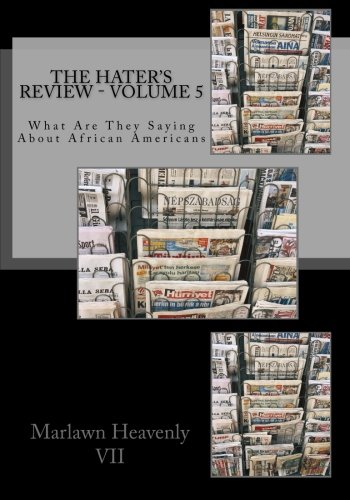 Download The Hater's Review - Volume 5: What Are They Saying About African Americans pdf
