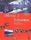 IMovie2 Solutions, Erica Sadun, 0782140882