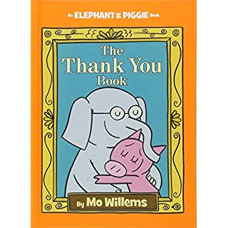 The Thank You Book (An Elephant and Piggie Book) (An Elephant and Piggie Book (25))