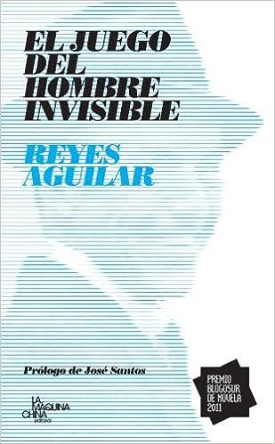 El Juego del Hombre Invisible (Spanish Edition): Reyes Aguilar: 9788492780341: Amazon.com: Books