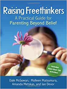 Raising Freethinkers A Practical Guide For Parenting border=