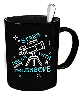 Telescope Coffee Mug 11 oz. Telescope funny gift.