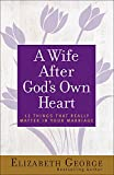 img - for A Wife After God's Own Heart: 12 Things That Really Matter in Your Marriage book / textbook / text book